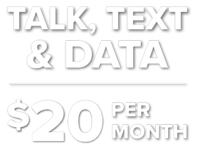 Talk, text and data, 20 dollars per month
