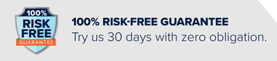 100% risk-free guarantee. Try us 30 days with zero obligation.
