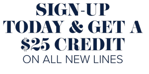 Sign-Up Today and get a 25 dollar credit on all new lines. Through December 31st.